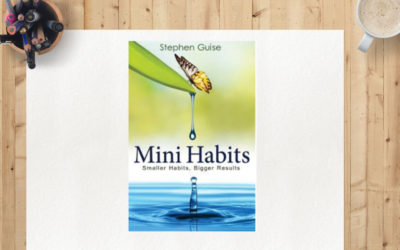 Review: Mini Habits: Smaller Habits, Bigger Results by Stephen Guise